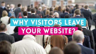 Why visitors are leaving your website