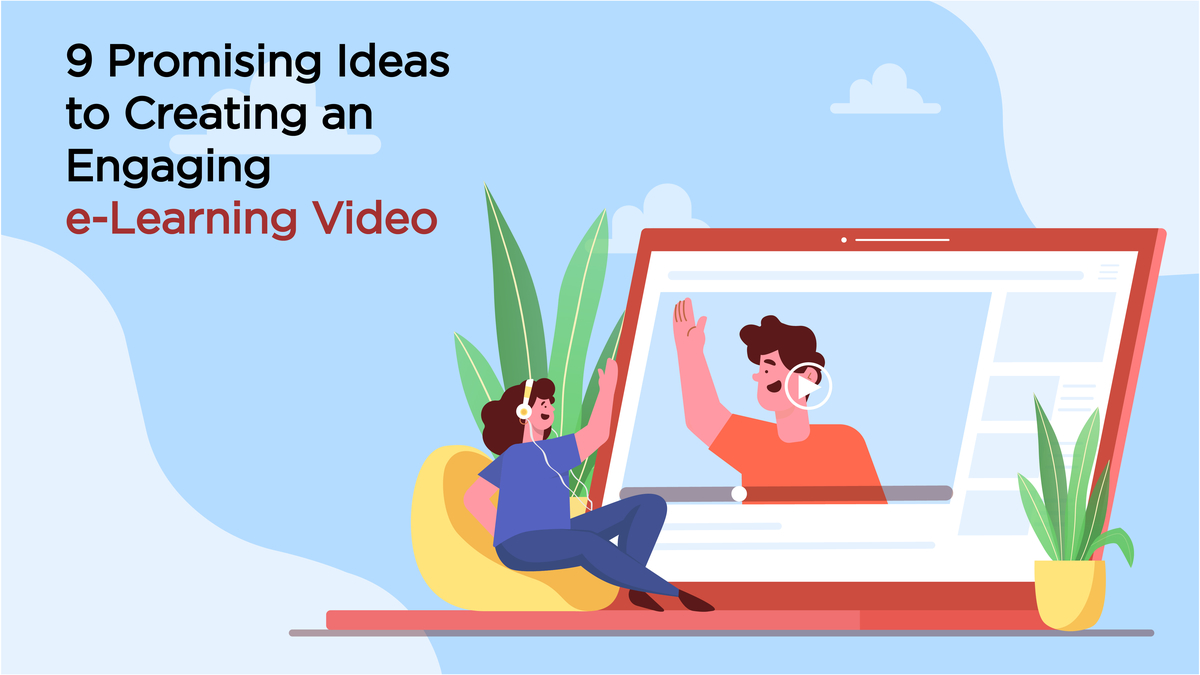 Ideas to create engaging e-learning video