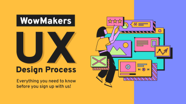 WowMakers UX design process- explained